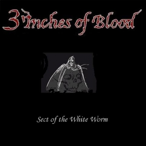 3 Inches of Blood - Sect of the White Worm