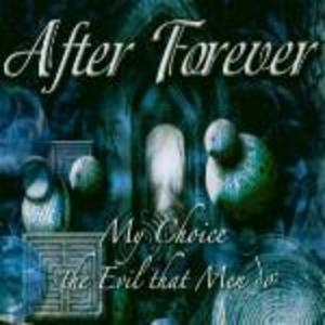 After Forever - My Choice/The Evil That Men Do