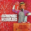 Agoraphobic Nosebleed - Honky Reduction