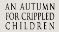An_Autumn_for_Crippled_Children