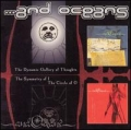...And Oceans - The Dynamic Gallery of Thoughts / The Symmetry of I -The Circle of O