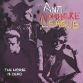 Anti-Nowhere League - The Horse Is Dead