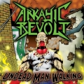 Arkayic Revolt - Undead Man Walking