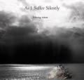 As I Suffer Silently - Echoing Voices