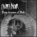 Aura Noir - Deep Dreams Of Hell