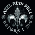 Axel Rudi Pell - Before I Die