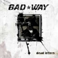 Bad Way - Dead Letters