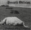 Beneath Oblivion - Existence Without Purpose