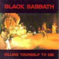 Black Sabbath - Killing Yourself to Die