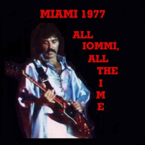 Black Sabbath - Miami 1977-All Iommi,All the Time