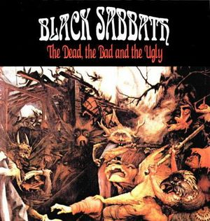 Black Sabbath - The Dead,the Bad and the Ugly