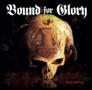 Bound for Glory - Bad Apple