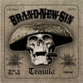 Brand New Sin - Tequila