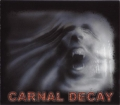 Carnal Decay - Carnal Decay