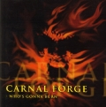 Carnal Forge - Who S Gonna Burn
