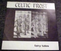 Celtic Frost - Fairy Tales