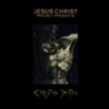 Christian Death - Jesus Christ Proudly Present