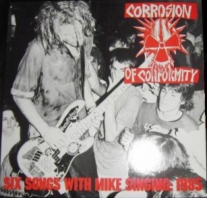 Corrosion of Conformity - Six Songs with Mike Singing