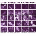 Cry Free - Cry Free In Concert