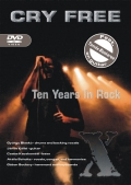 Cry Free - Ten Years In Rock DVD