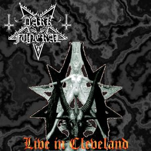Dark Funeral - Live In Clevland