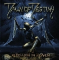 Dawn Of Destiny - Rebellion In Heaven