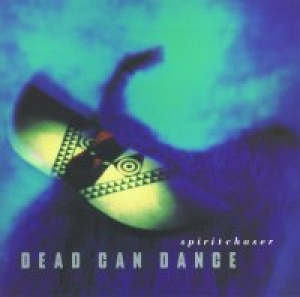Dead Can Dance - Spiritchaser