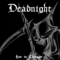 Deadnight (US) - Live In Chicago