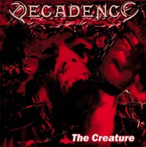 Decadence (Swe) - The Creature
