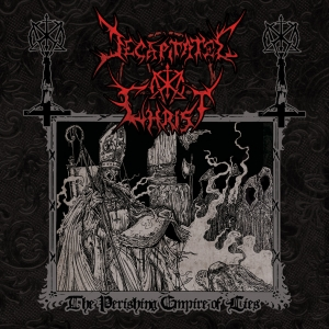 Decapitated Christ - The Perishing Empire of Lies