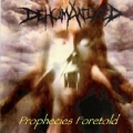 Dehumanized - Prophecies Foretold