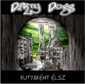 Dirty Dogs - Kutyaként Élsz