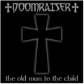 Doomraiser  - The Old Man to the Child