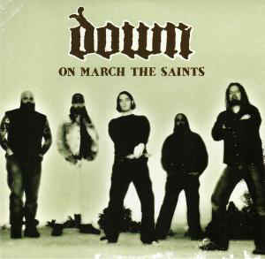 Down - On March The Saints