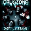Drugzone - Digital Screams