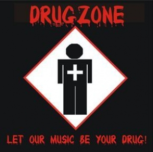 Drugzone - Let Our Music Be Your Drug!