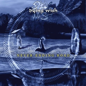 Dying Wish - Never-ending Road