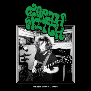 Earth Witch - Green Torch / Guts