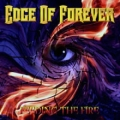Edge Of Forever - Feeding The Fire