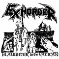 Exhorder - Slaughter In The Vatican (demo)