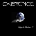 Existence - Reign in Violence II