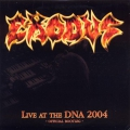 Exodus - Live At The DNA 2004 -Official Bootleg-