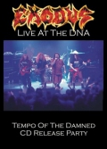 Exodus - Live At The DNA - Tempo Of The Damned CD Release Party