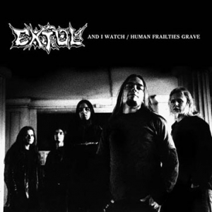 Extol - And I Watch / Human Frailties Grave