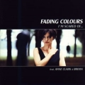 Fading Colours - I M Scared Of