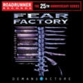 Fear Factory - Roadrunner Records 25th Anniversary Series: Demanufacture