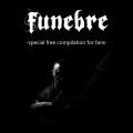 Funebre - Special Free Compilation for Fans