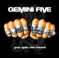 Gemini 5 - You Spin Me Around