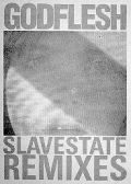 Godflesh - Slavestate Remixes