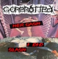 Gorerotted - Gorerotted - Her Gash I Did Slash